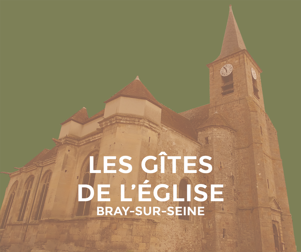 Gîtes de l'église - Bray sur Seine
